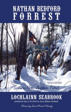 """Nathan Bedford Forrest: Southern Hero, American Patriot"" from Sea Raven Press (hardcover)"