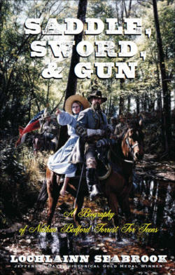 """Saddle, Sword, and Gun: A Biography of Nathan Bedford Forrest for Teens"" from Sea Raven Press (paperback)"